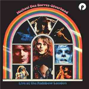 Michael Des Barres · Silverhead - Live At The Rainbow London download