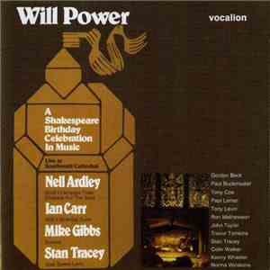 Neil Ardley, Ian Carr, Mike Gibbs, Stan Tracey - Will Power (A Shakespeare Birthday Celebration In Music) download free