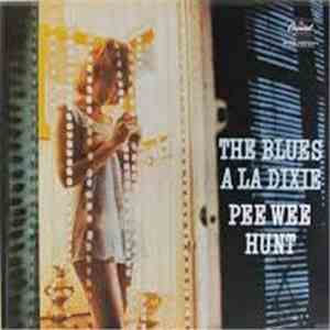 Pee Wee Hunt - Blues A La Dixie download