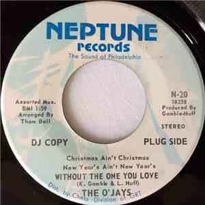 The O'Jays - Christmas Ain't Christmas, New Years Ain't New Years Without The One You Love download